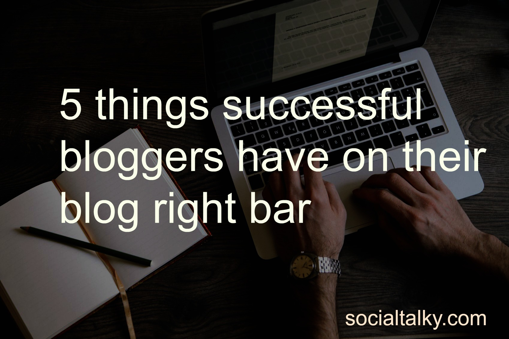 5 things successful bloggers have on their blog right bar