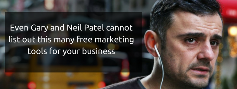 Even Gary and Neil Patel cannot list out this many free marketing tools for your business