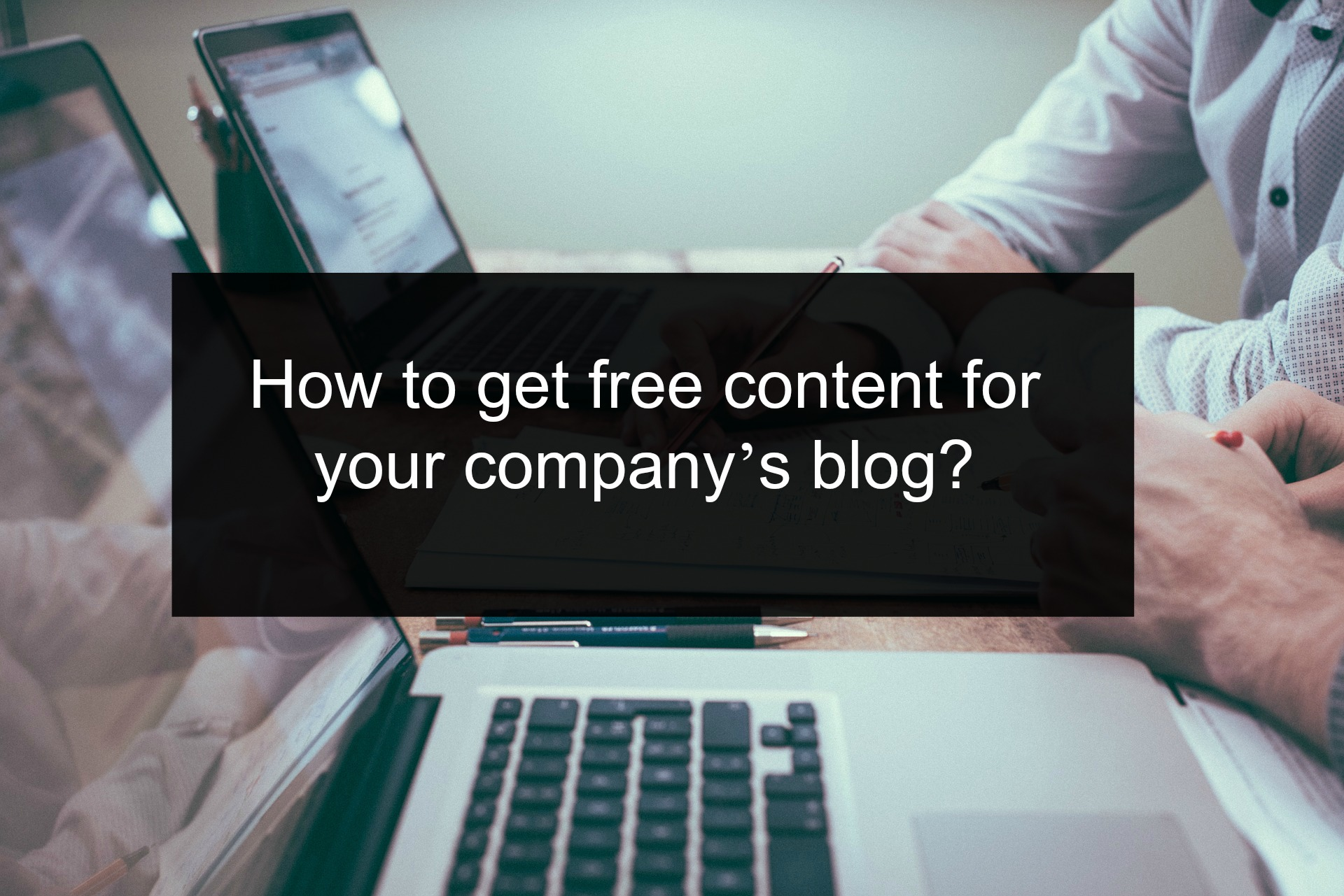 free content for your company's blog