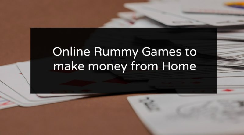 Online Rummy Games To Make Money From Home Social Talky
