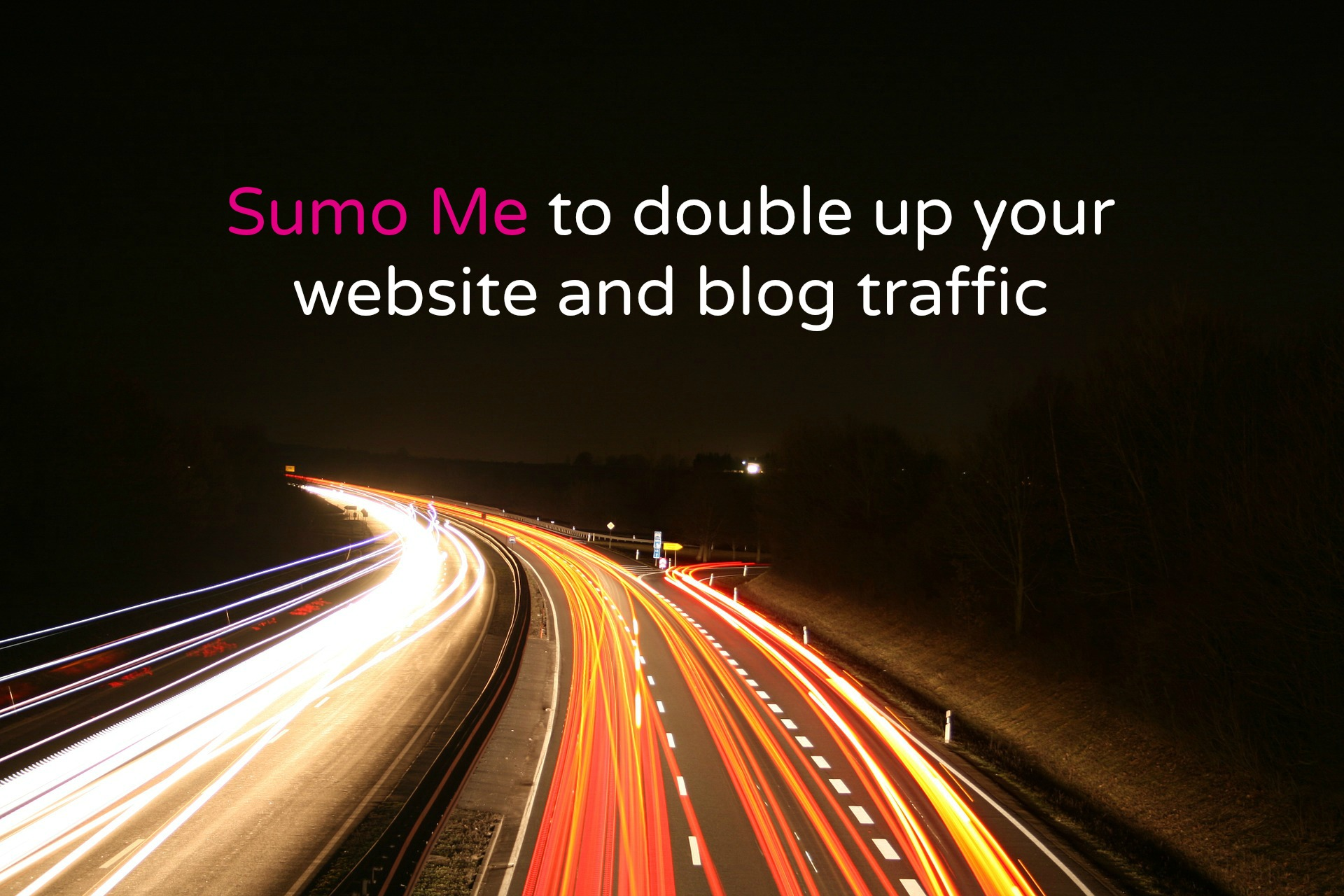 Sumo me to double up your traffic
