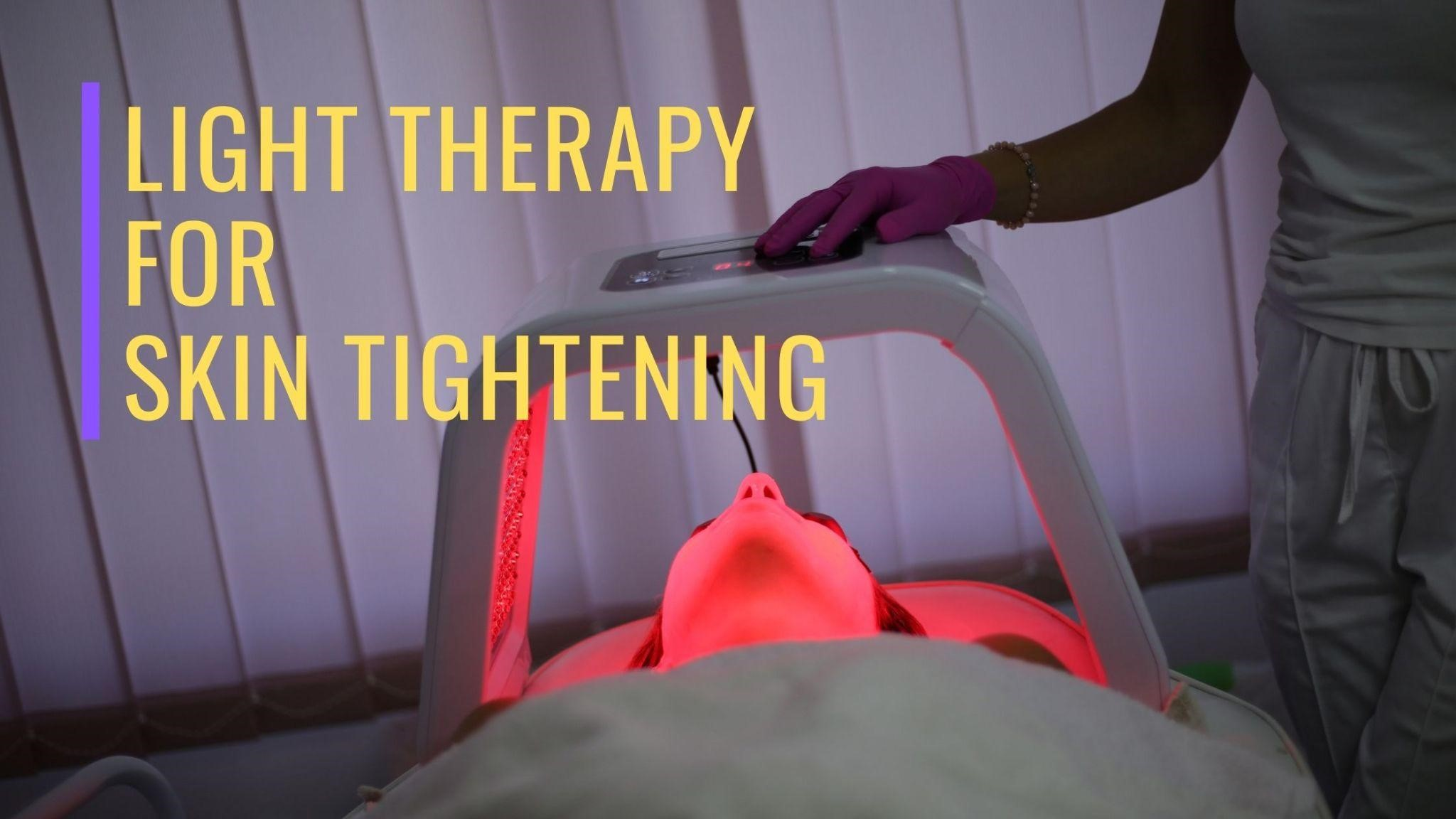 Light Therapy for Skin Tightening